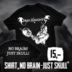 Shirt – No Brain – Just Skull - Fair Trade